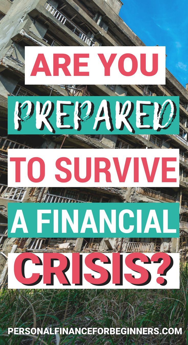 6 Tactics You Need to Survive Your First Financial Crisis | Personal finance,  Personal finance lessons, Finance