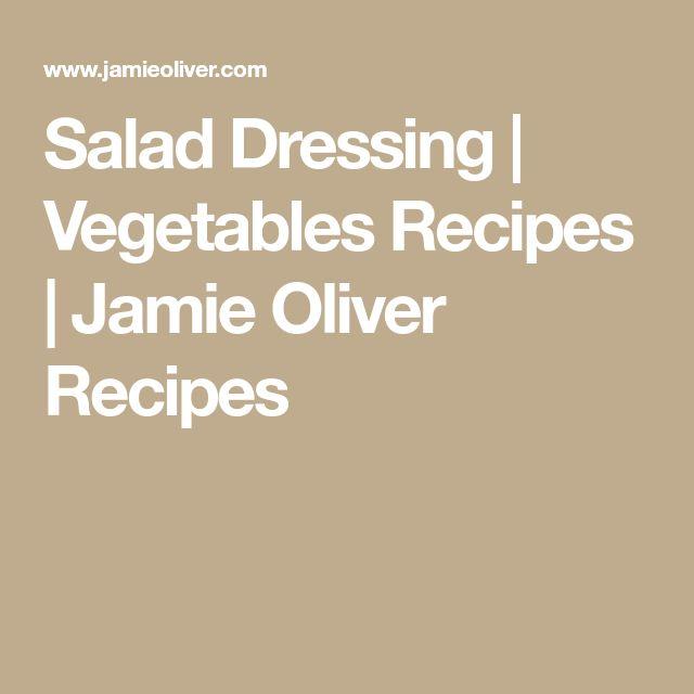 Salad Dressing | Vegetables Recipes | Jamie Oliver Recipes