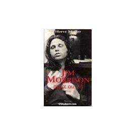 Jim Morrison. Mort Ou Vif. de Hervé Muller