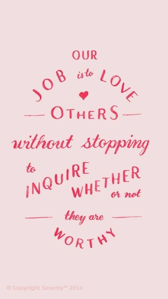 On loving others.