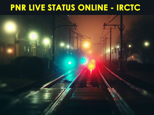 PNR Status : PNR Live Status - irctc PNR Status