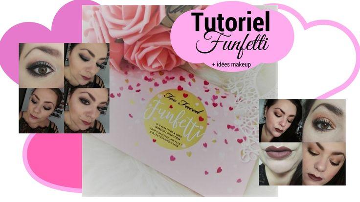[ Tutoriel] Funfetti Too faced et idées de makeup