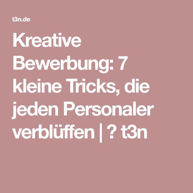 Kreative Bewerbung: 7 kleine Tricks, die jeden Personaler verblüffen   ❤ t3n