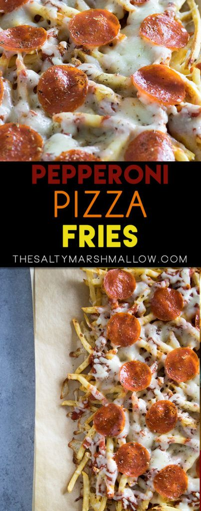 Pepperoni Pizza Fries: These french fries are a fun snack or appetizer, baked in the oven and loaded with pizza flavor!