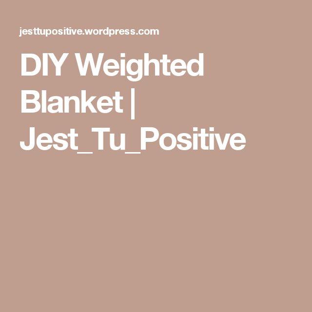 DIY Weighted Blanket   Jest_Tu_Positive