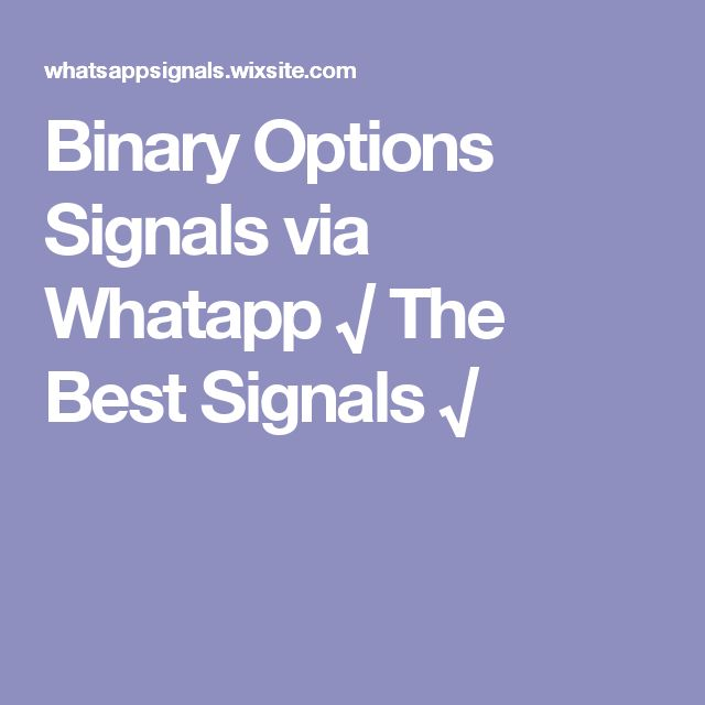Binary Options Signals via Whatapp √ The Best Signals √