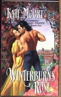 Winterburn's Rose by Kate Moore,http://www.amazon.com/dp/0380784572/ref=cm_sw_r_pi_dp_OEGGtb010RHAZMNH