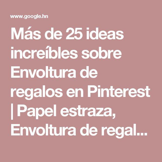 Más de 25 ideas increíbles sobre Envoltura de regalos en Pinterest | Papel estraza, Envoltura de regalos originales y Flores papel