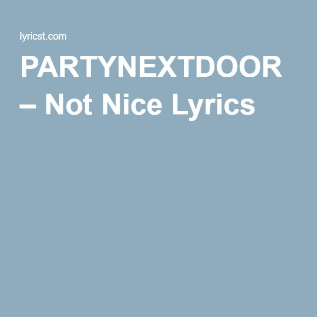 PARTYNEXTDOOR – Not Nice Lyrics