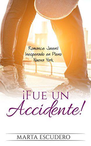 """¡Fue un Accidente!: Romance Juvenil Inesperado en Pleno Nueva York (Novela Romántica Juvenil) (Spanish Edition):   Alexia, Alex para las amigas, está de """"mundus"""" en Nueva York. Eso significa que, a sus 21 años, su último año de carrera universitaria lo está estudiando, becada, en Estados Unidos. Todo es nuevo, todo es caro, todo es divertido, y por supuesto… todo es un salto al vacío.br /br /Una cafetería, café derramado sobre su camiseta y un chico atractivo con cara de culpabilidad. ..."""