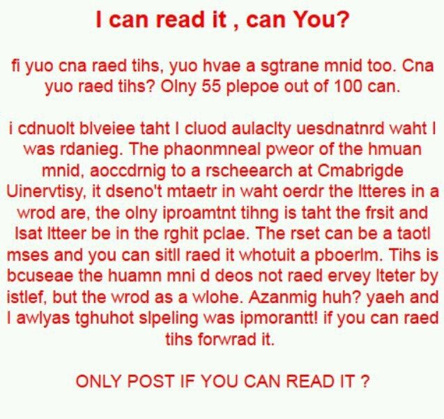 It doesn't matter what order the letters are in. I can read it can you?!?!