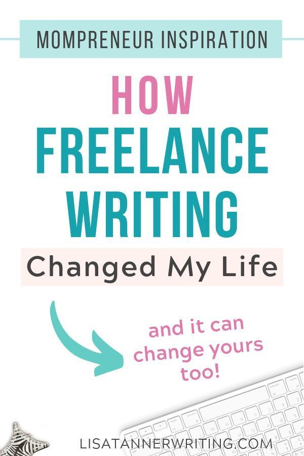 Mompreneur Inspiration: How Freelance Writing Changed My Life – Lisa Tanner Writing | Mompreneur Life
