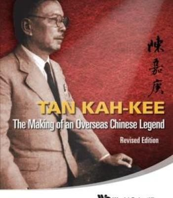 Tan Kah-Kee : The Making Of An Overseas Chinese Legend Revised Edition PDF
