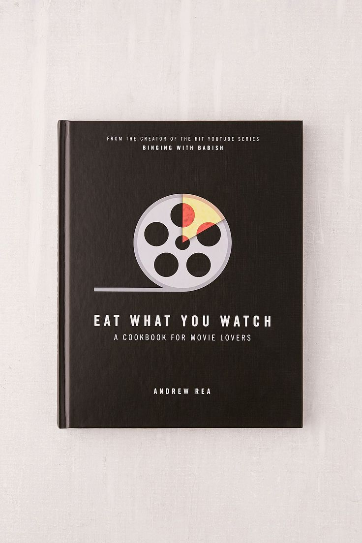 Eat What You Watch A Cookbook For Movie Lovers By Andrew Rea