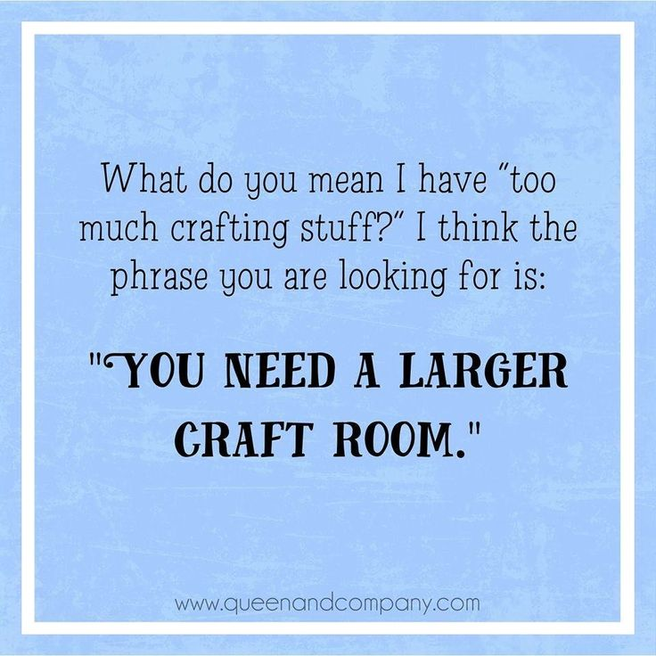 Crafting Quotes Fair 220 Best Funny Crafting Sayings Images On Pinterest  Craft Rooms . Design Inspiration
