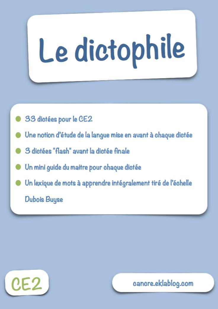 http://cancre.eklablog.com/le-dictophile-un-fichier-de-dictees-pour-le-ce2-a125937830