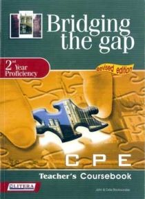 Bridging the Gap: 2nd Υear Proficiency: CPE Teacher's Book