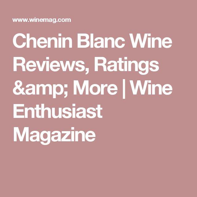Chenin Blanc Wine Reviews, Ratings & More | Wine Enthusiast Magazine