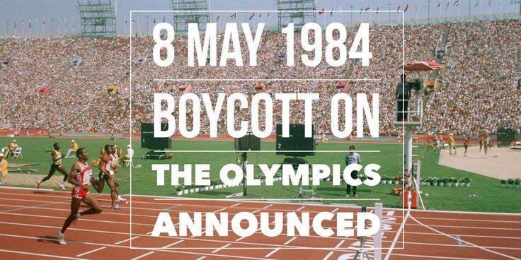 8 May 1984. Soviet Boycott on the Los Angeles Summer Olympics was announced on this day