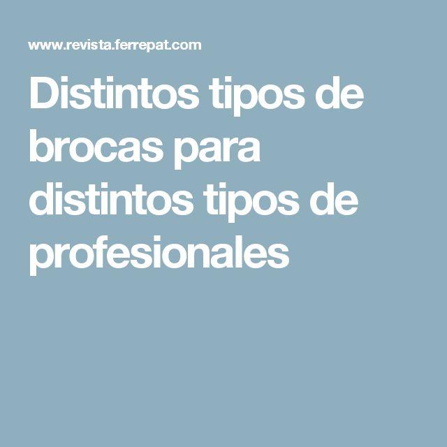Distintos tipos de brocas para distintos tipos de profesionales