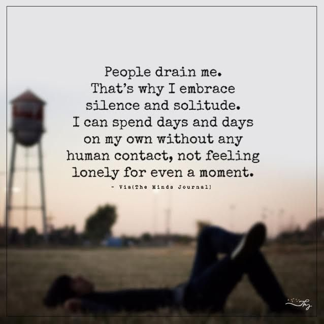 People drain me. That's why I embrace silence and solitude. - http://themindsjournal.com/people-drain-me-thats-why-i-embrace-silence-and-solitude/