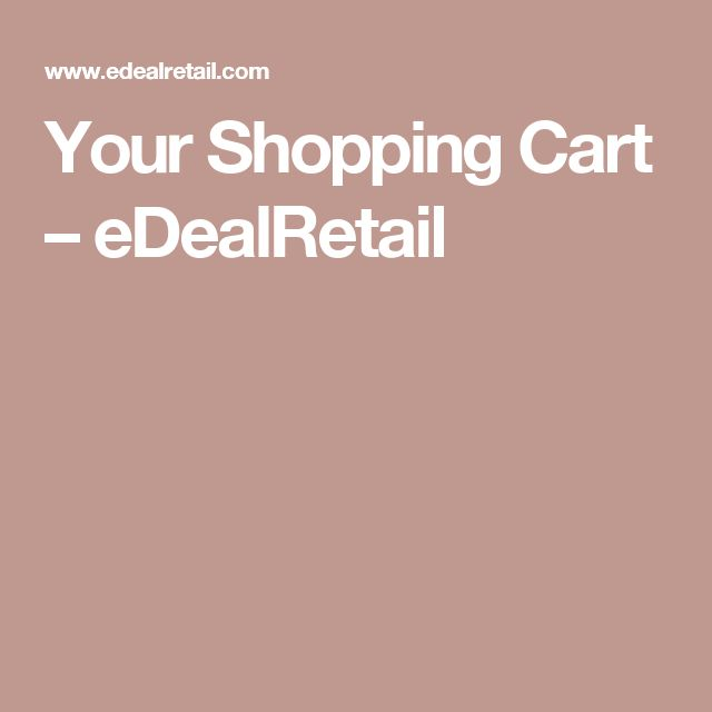 Your Shopping Cart – eDealRetail