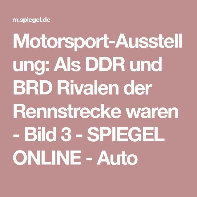 Motorsport-Ausstellung: Als DDR und BRD Rivalen der Rennstrecke waren - Bild 3 - SPIEGEL ONLINE - Auto