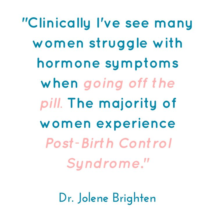Post-Birth Control Syndrome symptoms generally arise within the first 4-6 months after discontinuing the pill and can be as drastic as a total loss of menstrual periods or as benign as acne and hair loss. Now don't get me wrong, acne and hair loss are terrible, but the pill can cause a whole lot more damage that needs repairing.