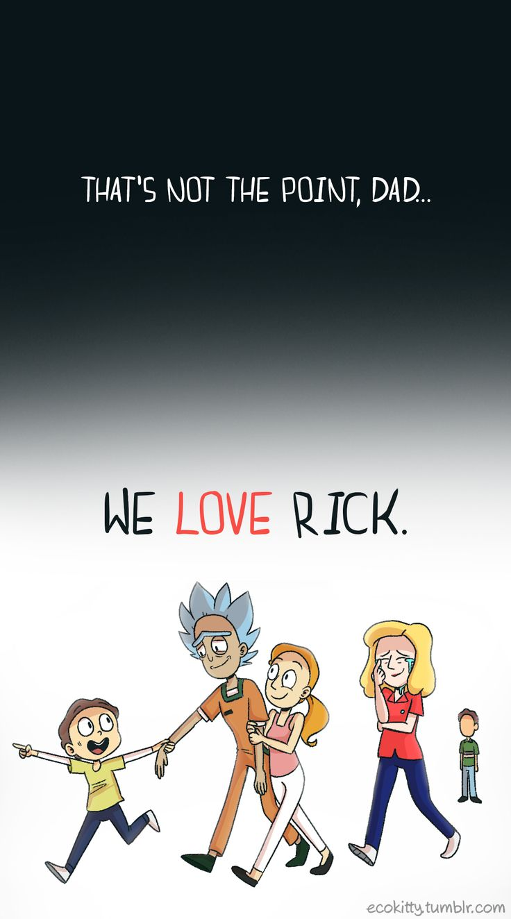 """Yeah, you don't love people in hopes of a reward, Dad. You love them unconditionally.""  Rick and Morty, visit link for full comic, by ecokitty."