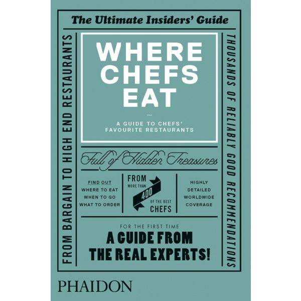 Where Chefs' Eat: A Guide from the Real Experts.
