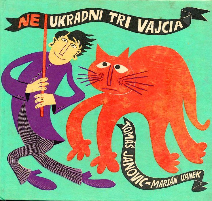 Tomáš Janovic NEUKRADNI TRI VAJCIA, ilustrácie Marián Vanek - Mladé letá 1968