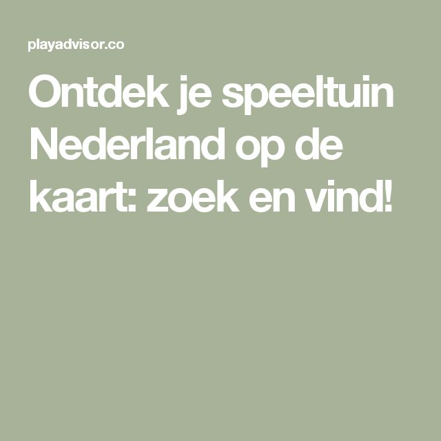 Ontdek je speeltuin Nederland op de kaart: zoek en vind!
