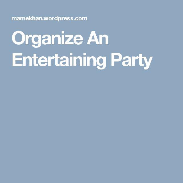 Organize An Entertaining Party