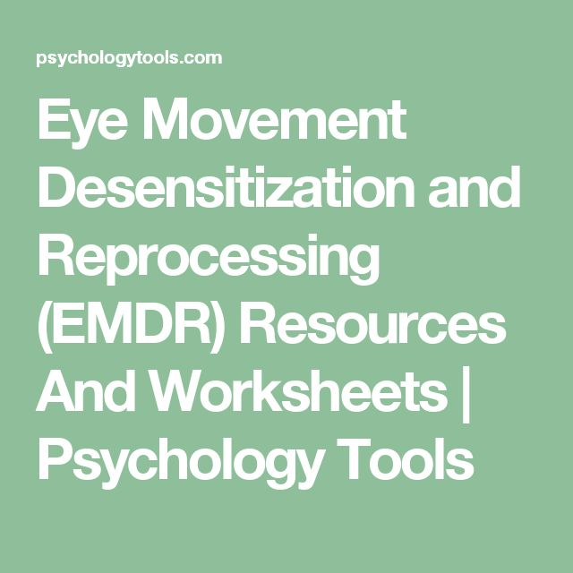Eye Movement Desensitization and Reprocessing (EMDR) Resources And Worksheets | Psychology Tools