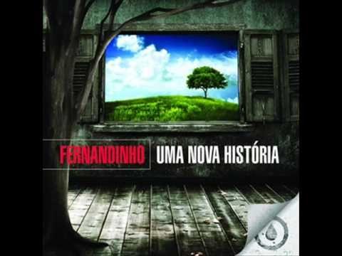 Fernandinho Ainda que a Figueira (Uma Nova Historia Deus tem pra mim)