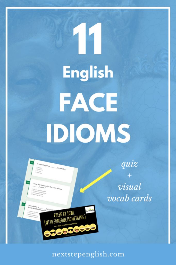 11 English Face Idioms and Their Meanings + Practice Quiz; learn idioms, common English idioms, idioms with sentences, idioms and their meanings, popular idioms, visual vocabulary words, common idioms, idioms quiz, ESL vocabulary cards, advanced English vocabulary, good idioms, master English language, body part idioms, face vocabulary words, idioms from the Bible, English idioms pictures, fluent English, idioms quiz, Next Step English