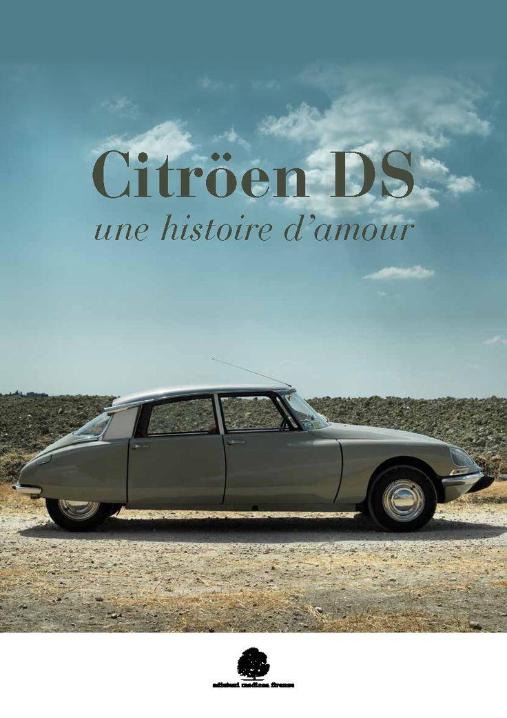 Citroen DS, une histoire d'amour (ovvero i  sessant'anni che la Dea non dimostra).