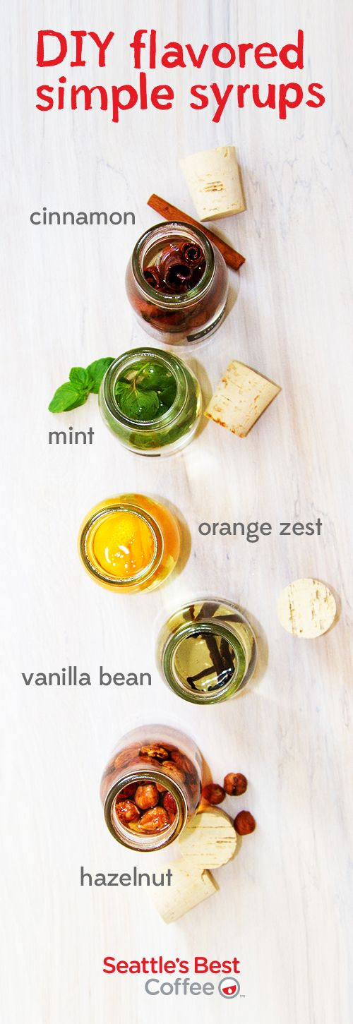 Easy DIY flavored simple syrups. Give your coffee a little something extra.   In a small saucepan bring 2 parts water to 1 part sugar to a boil. Simmer until the sugar is dissolved. Add your favorite flavor - we love vanilla bean, hazelnut, orange zest, cinnamon and mint and let infuse for a minimum of 20 mins. Pour into your favorite Seattle's Best Coffee.