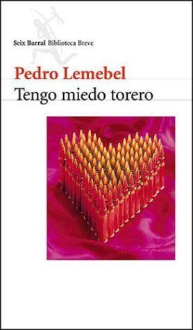 Tengo miedo torero (Lemebel, Pedro) // Corre la primavera del año 86 y La loca del frente se entretiene escuchando la radio Cooperativa, dial ícono de los años de dictadura militar en lo que aparece Carlos, joven que secretamente participa en la organización del que sería el atentado a Augusto Pinochet por parte del Frente Patriótico Manuel Rodríguez... Nro. de Pedido: CH863 L551T 2001