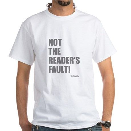 NOT THE READER'S FAULT T-Shirt