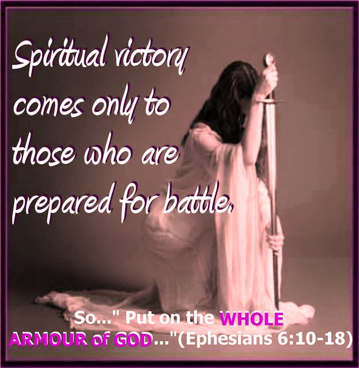 Ephesians 6:10-18 ~10 Finally, my brethren, be strong in the Lord, and in the power of his might. 11 Put on the whole armour of God, that ye may be able to stand against the wiles of the devil. 12 For we wrestle not against flesh and blood, but against principalities, against powers, against the rulers of the darkness of this world, against spiritual wickedness in high places. 13 Wherefore take unto you the whole armour of God, that ye may be able to withstand in the evil day, and having…