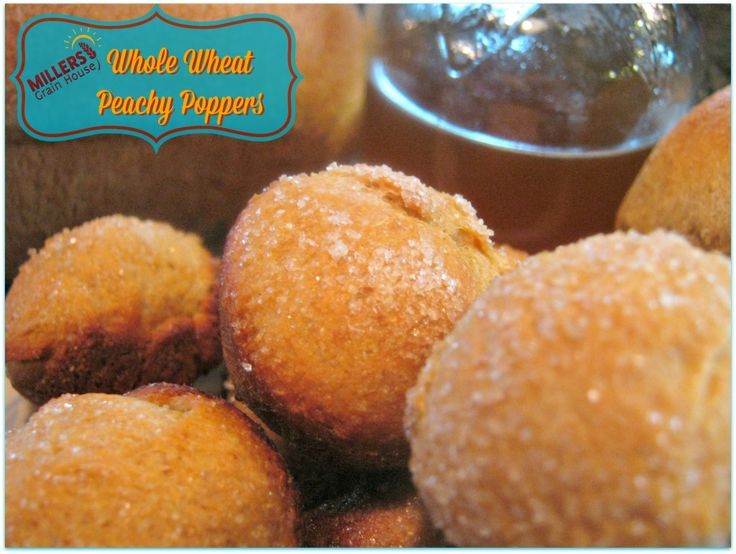 Whole Wheat Peachy Poppers