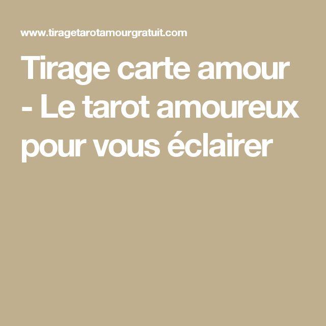 Tirage carte amour - Le tarot amoureux pour vous éclairer