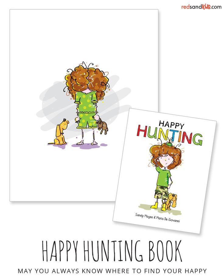 Happy Hunting kids' book / encourages kids to find their happy in nature, with their pets, friends and family and, most of all, inside themselves / happy's everywhere, if you look / redsandkids.com