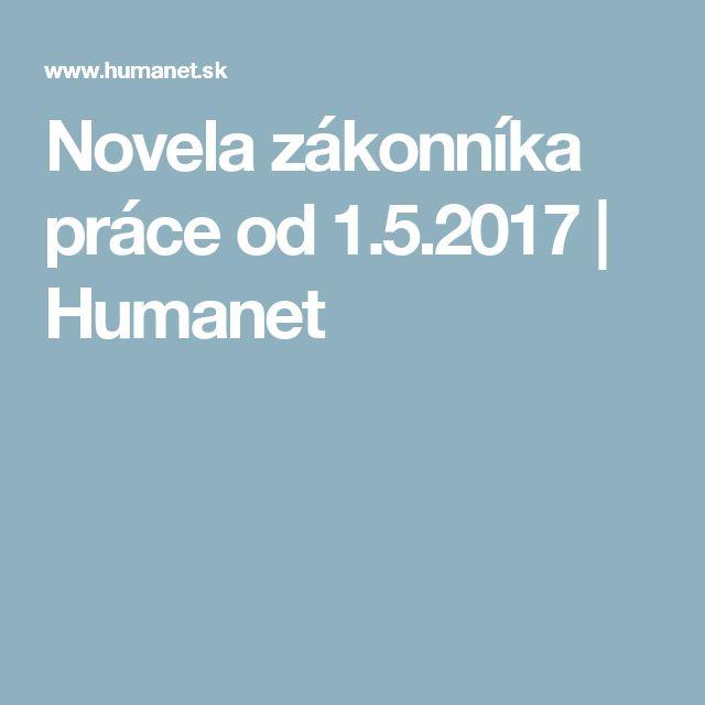 Novela zákonníka práce od 1.5.2017   Humanet