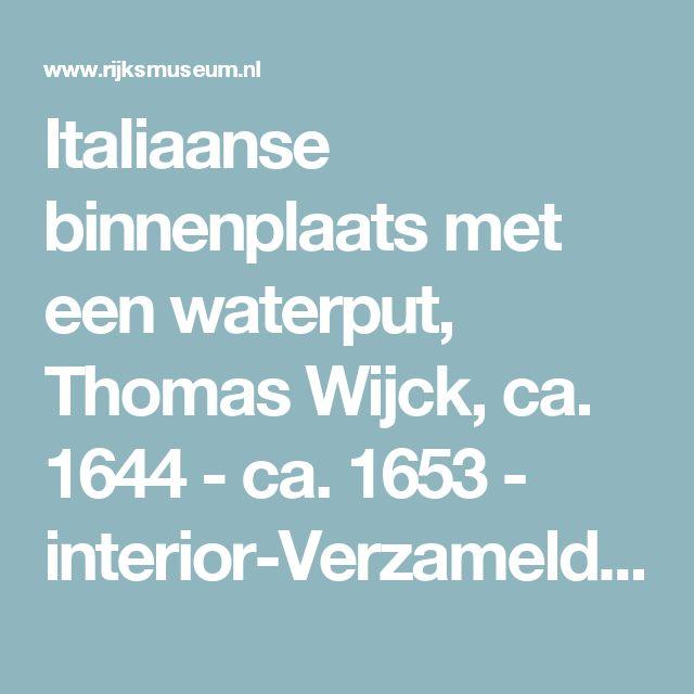 Italiaanse binnenplaats met een waterput, Thomas Wijck, ca. 1644 - ca. 1653          - interior-Verzameld werk van Danny Dootjes - Alle Rijksstudio's - Rijksstudio - Rijksmuseum