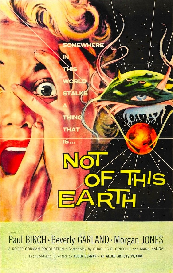 Not of this Earth ~1950'S Horror Movie Posters http://www.bing.com/images/search?q=1950%27S+Horror+Movie+Posters&view=detail&id=89E27FC7E18D39A118304D8B31B5DF9D8D62EF86