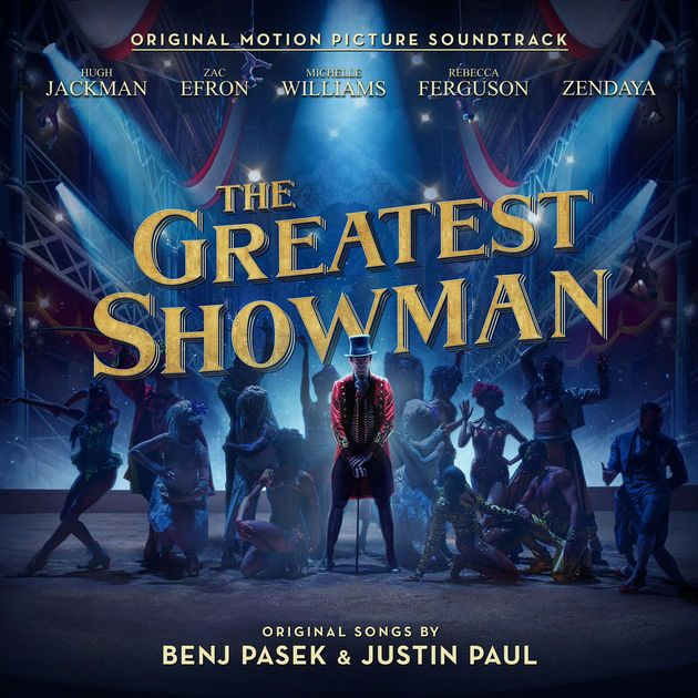 The Greatest Showman (Original Motion Picture Soundtrack) by Various Artists on Apple Music
