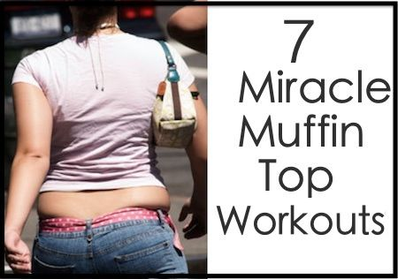 7 Miracle Muffin Top Workouts.
