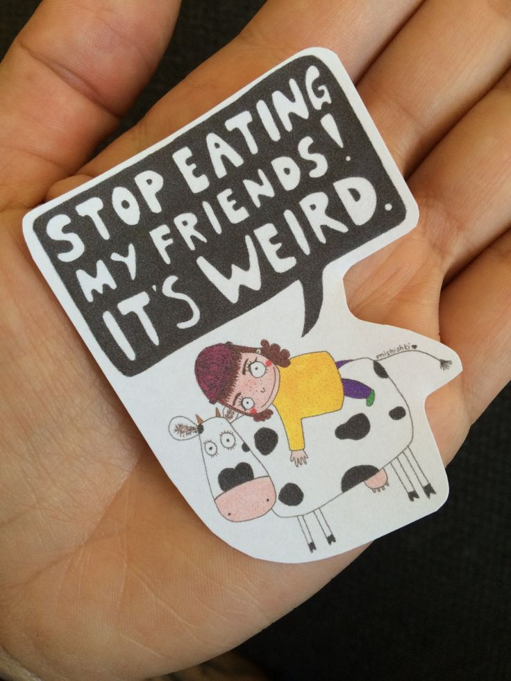 Youll get three cute little stickers to spread the vegan message painted